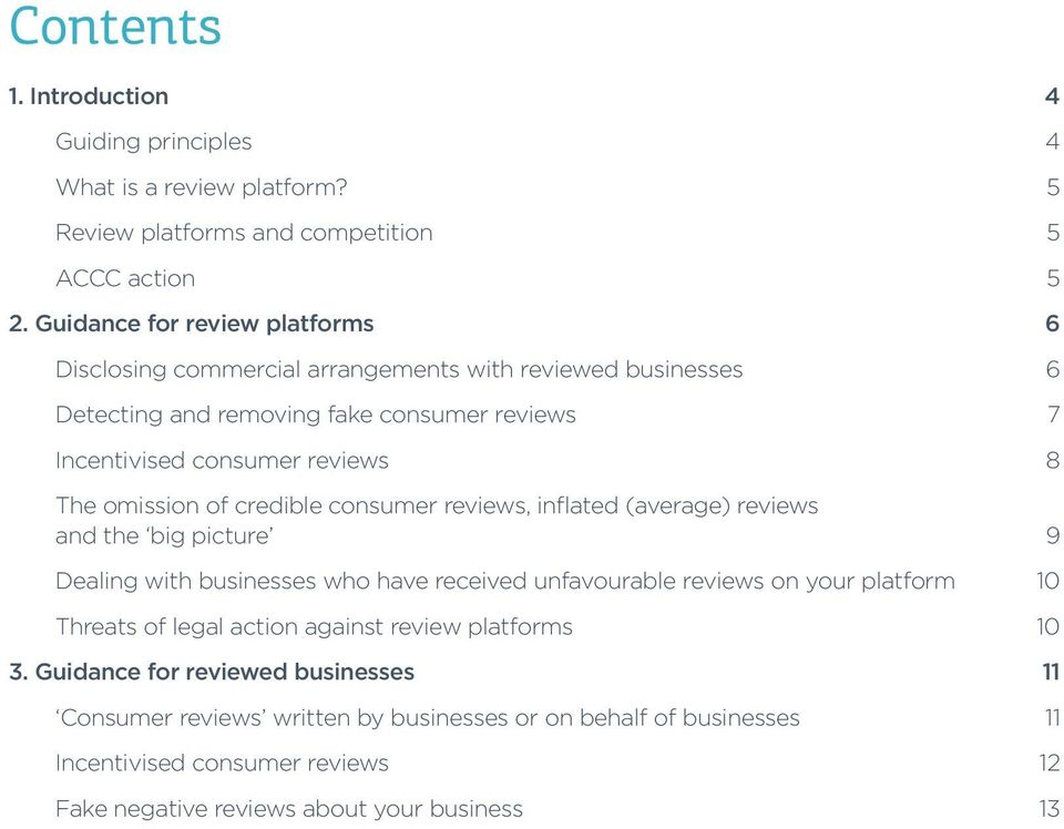 omission of credible consumer reviews, inflated (average) reviews and the big picture 9 Dealing with businesses who have received unfavourable reviews on your platform 10