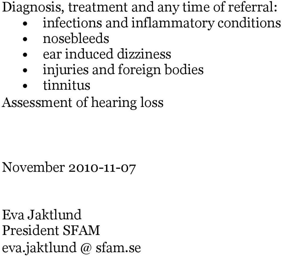 injuries and foreign bodies tinnitus Assessment of hearing loss
