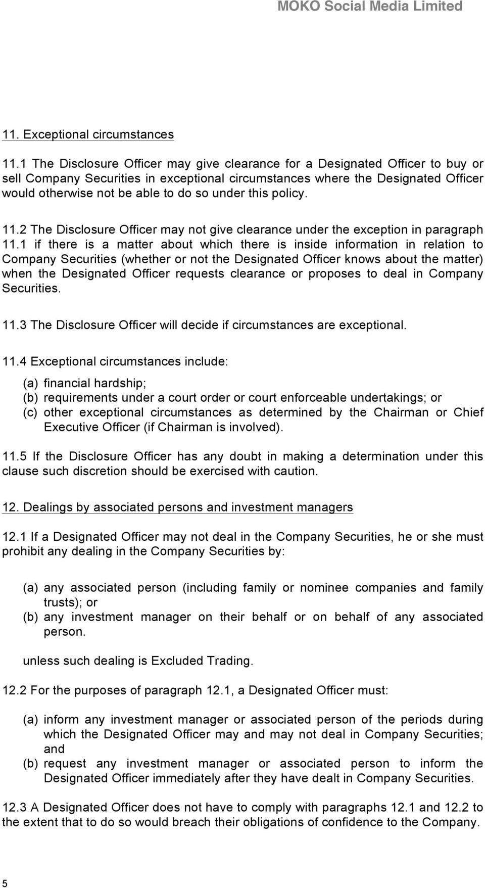 under this policy. 11.2 The Disclosure Officer may not give clearance under the exception in paragraph 11.