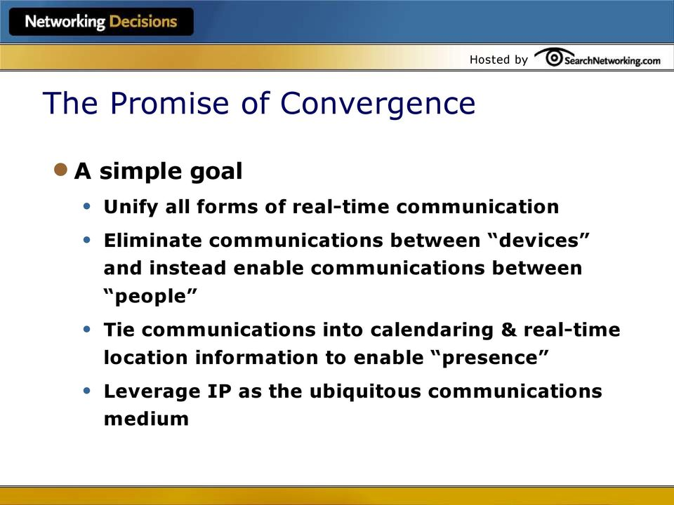 communications between people Tie communications into calendaring & real-time