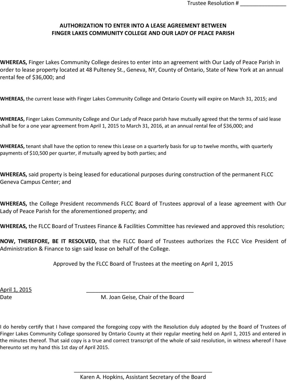 , Geneva, NY, County of Ontario, State of New York at an annual rental fee of $36,000; and WHEREAS, the current lease with Finger Lakes Community College and Ontario County will expire on March 31,