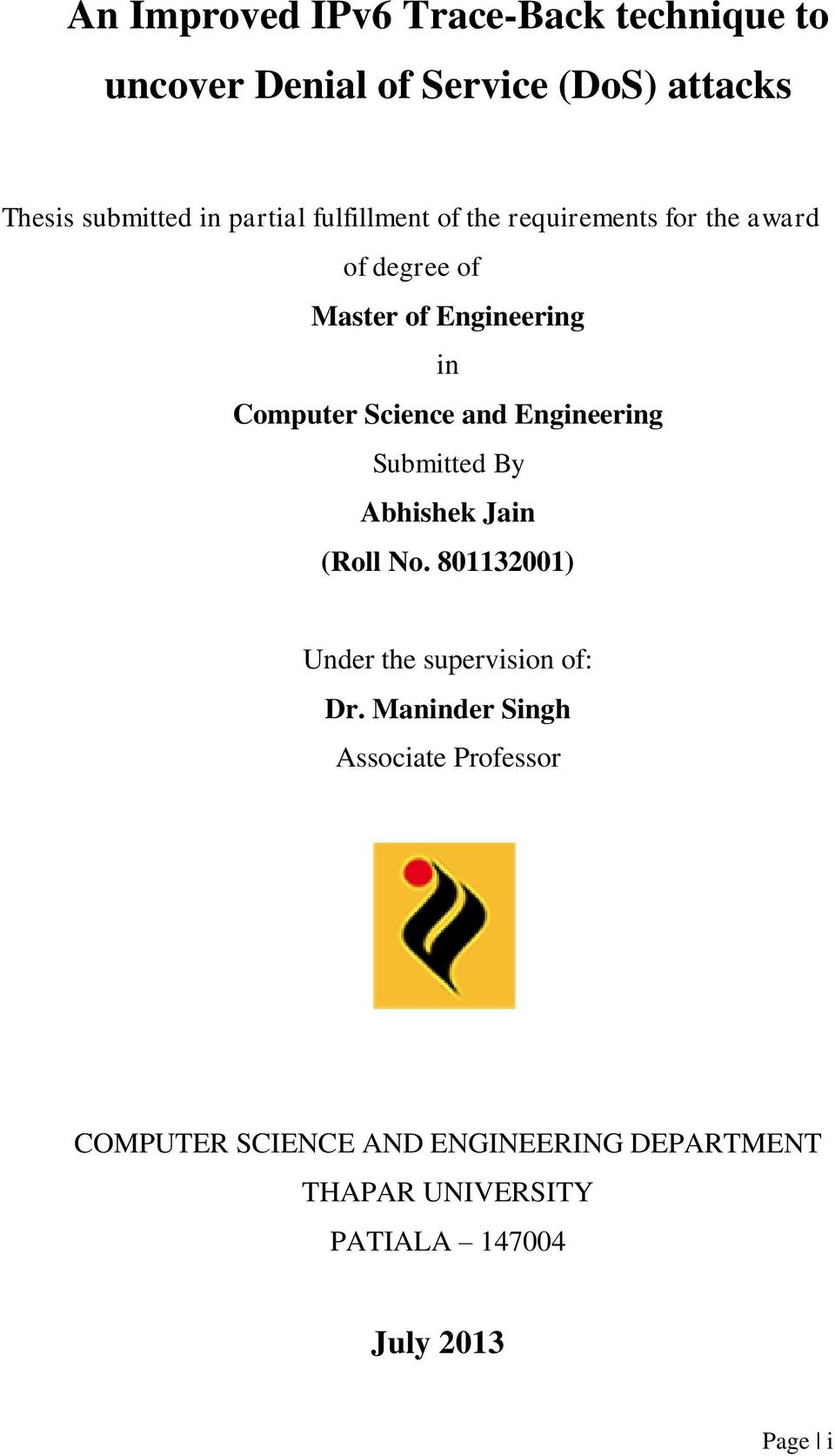 Science and Engineering Submitted By Abhishek Jain (Roll No. 801132001) Under the supervision of: Dr.