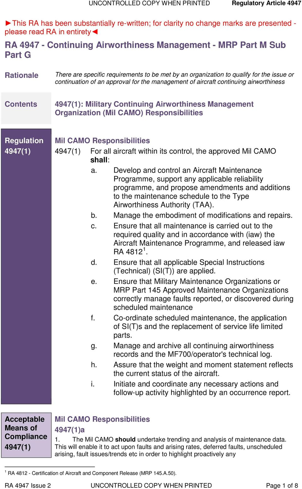aircraft continuing airworthiness Contents : Military Continuing Airworthiness Management Organization (Mil CAMO) Responsibilities Regulation Mil CAMO Responsibilities For all aircraft within its