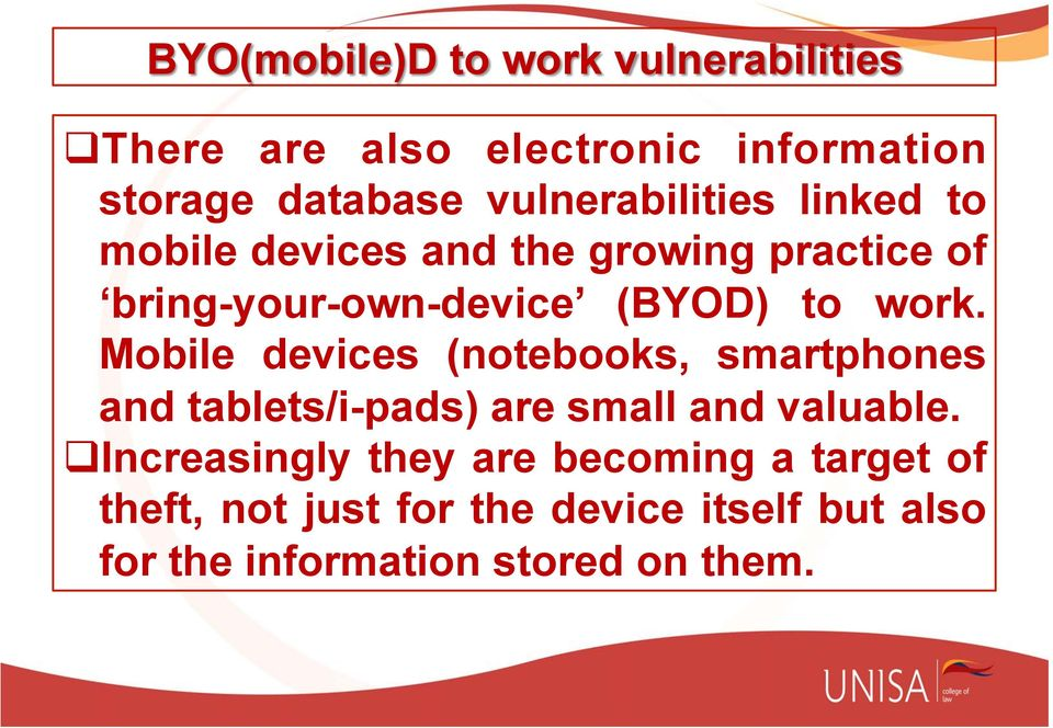 work. Mobile devices (notebooks, smartphones and tablets/i-pads) are small and valuable.