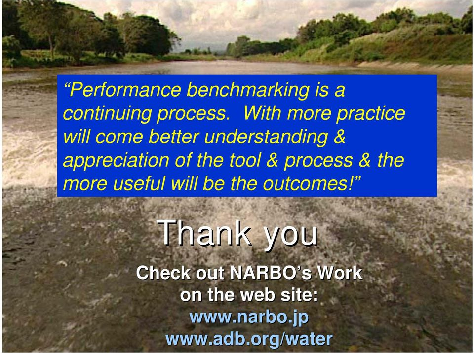 of the tool & process & the more useful will be the outcomes!
