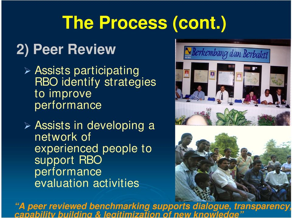 performance Assists in developing a network of experienced people to support RBO