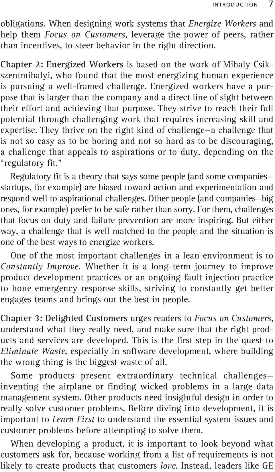 Chapter 2: Energized Workers is based on the work of Mihaly Csikszentmihalyi, who found that the most energizing human experience is pursuing a well-framed challenge.