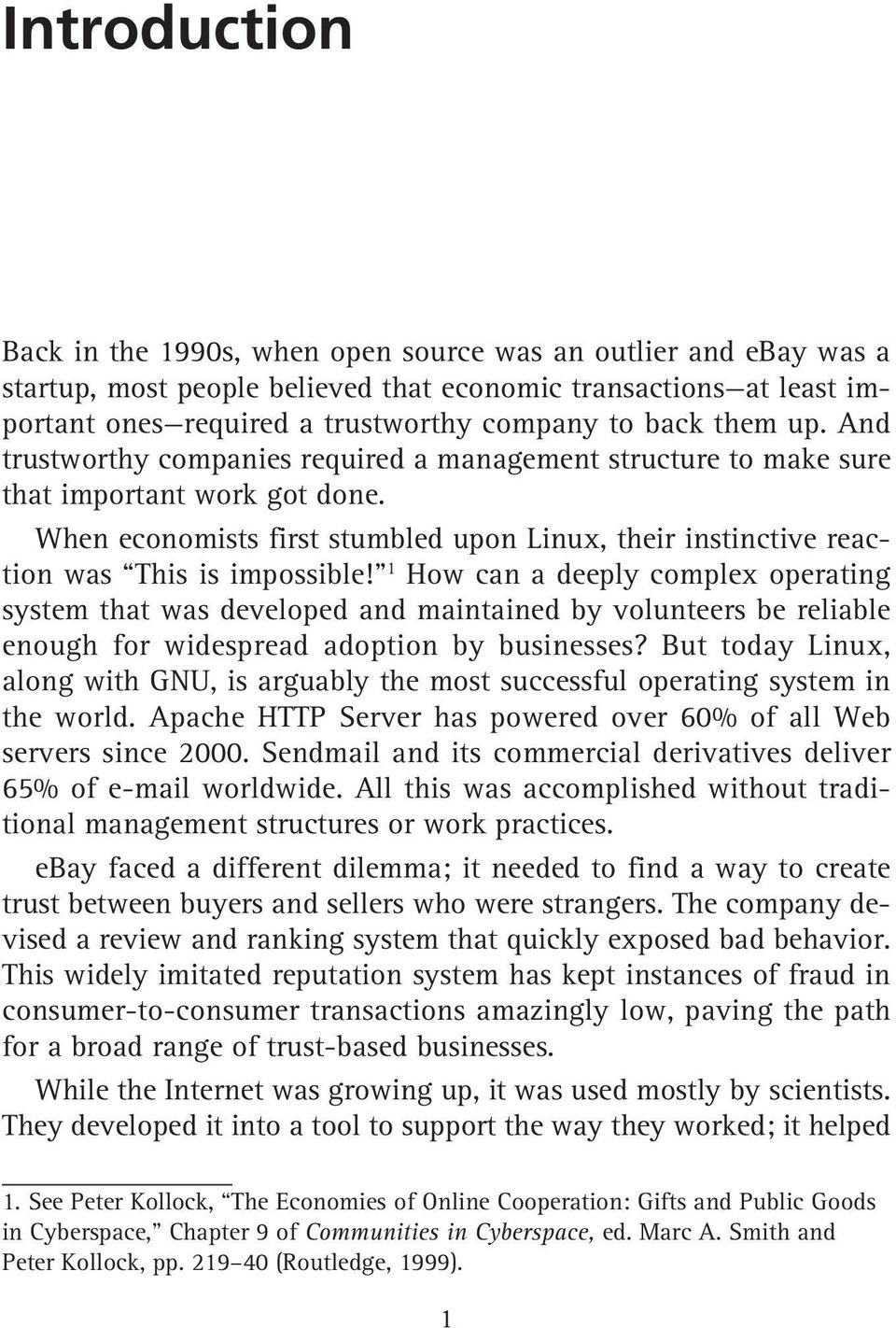 When economists first stumbled upon Linux, their instinctive reaction was This is impossible!