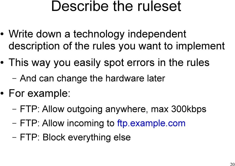 can change the hardware later For example: FTP: Allow outgoing anywhere, max