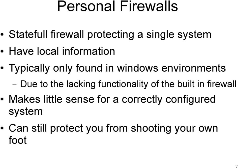 lacking functionality of the built in firewall Makes little sense for a