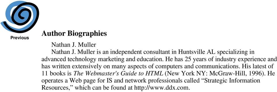He has 25 years of industry experience and has written extensively on many aspects of computers and communications.