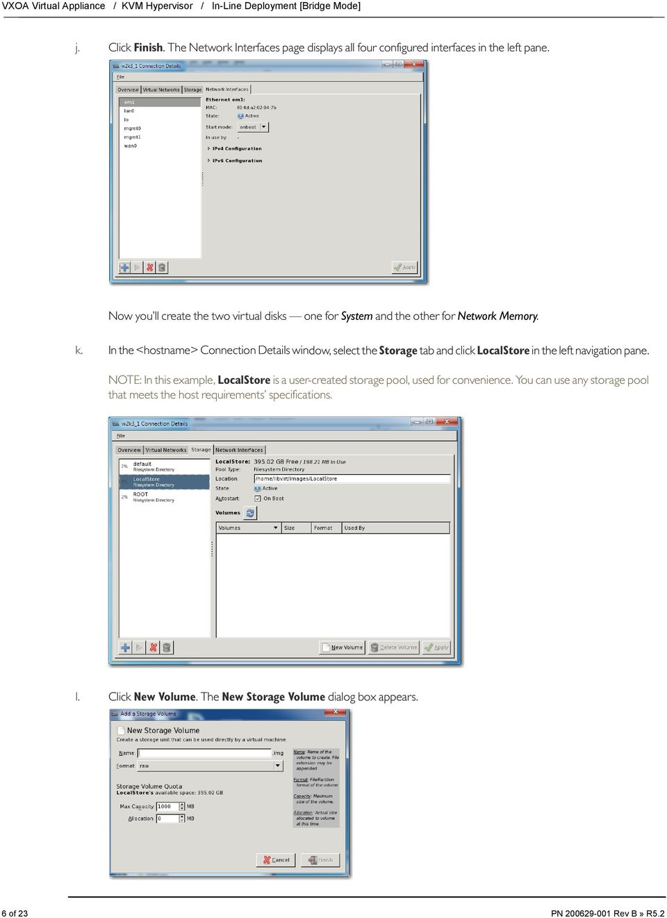 Now you ll create the two virtual disks one for System and the other for Network Memory. k.