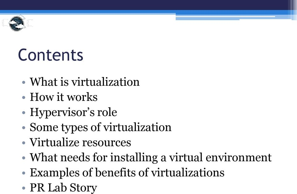 Virtualize resources What needs for installing a