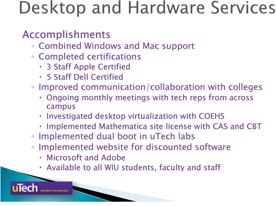 Ongoing monthly meetings with tech reps from across campus! Investigated desktop virtualization with COEHS!