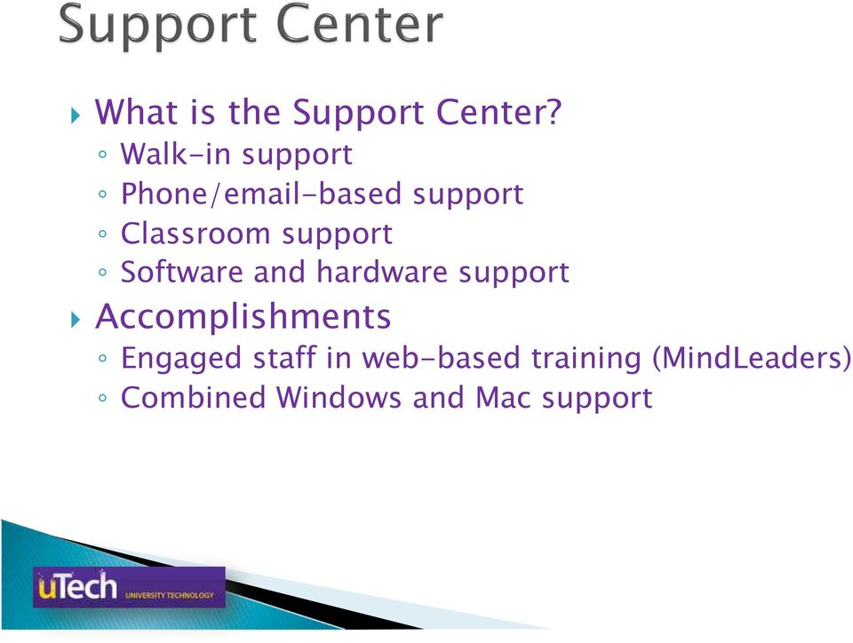 Software and hardware support! Accomplishments!