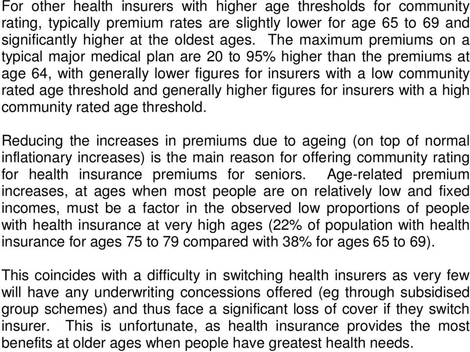 higher figures for insurers with a high community rated age threshold.