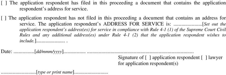 ..[set out the application respondent s address(es) for service in compliance with Rule 4- () of the Supreme Court Civil Rules and any additional address(es) under