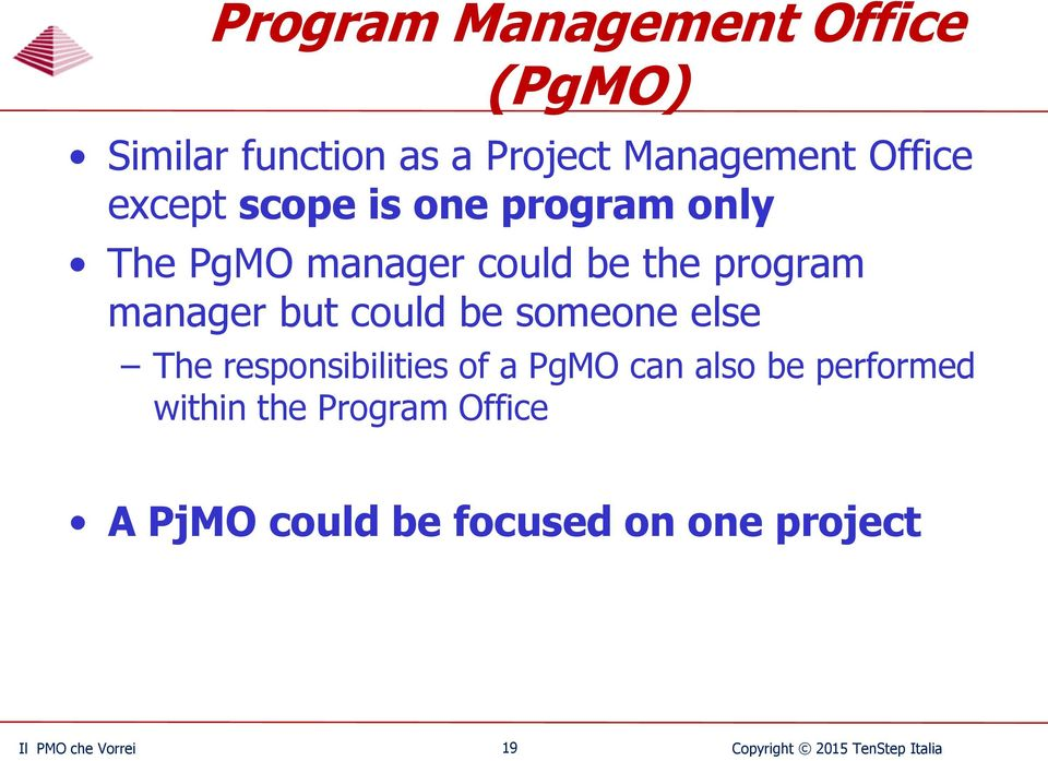 could be someone else The responsibilities of a PgMO can also be performed within