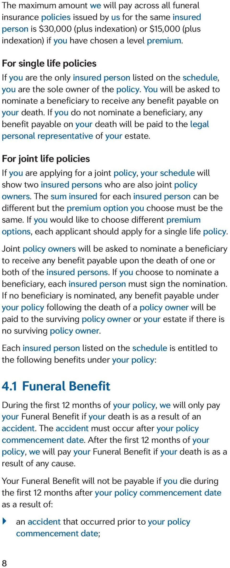 You will be asked to nominate a beneficiary to receive any benefit payable on your death.