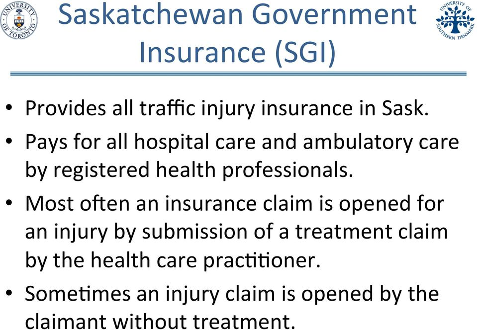 Most onen an insurance claim is opened for an injury by submission of a treatment claim