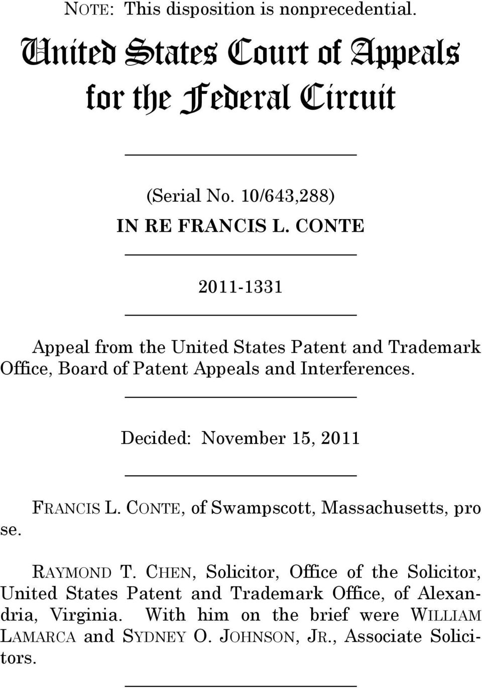 Decided: November 15, 2011 se. FRANCIS L. CONTE, of Swampscott, Massachusetts, pro RAYMOND T.