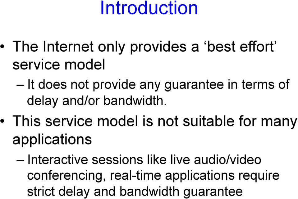 This service model is not suitable for many applications Interactive sessions