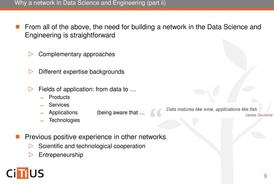 expertise backgrounds Fields of application: from data to Products Services Applications (being aware that