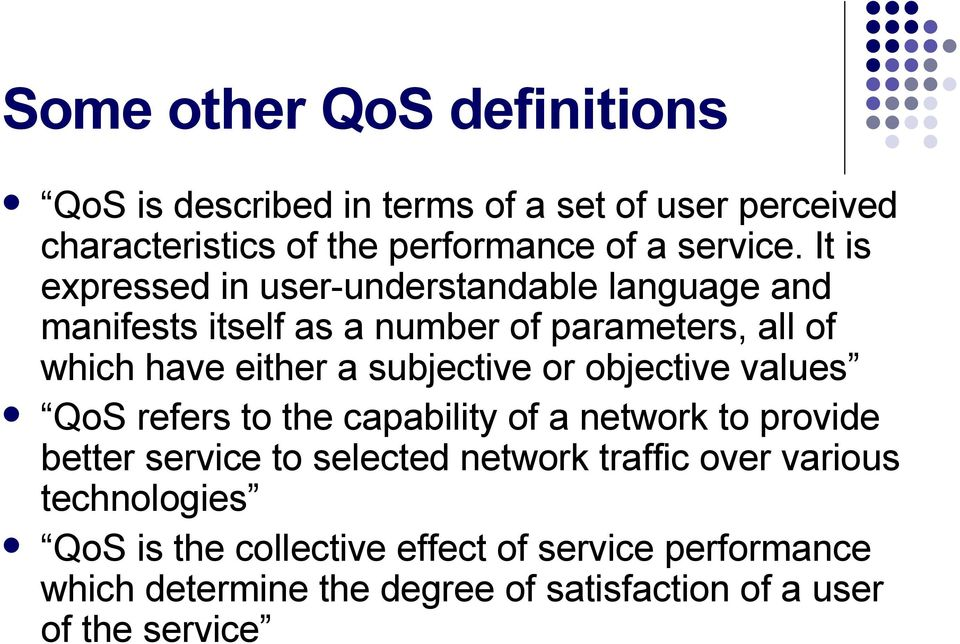 subjective or objective values QoS refers to the capability of a network to provide better service to selected network traffic
