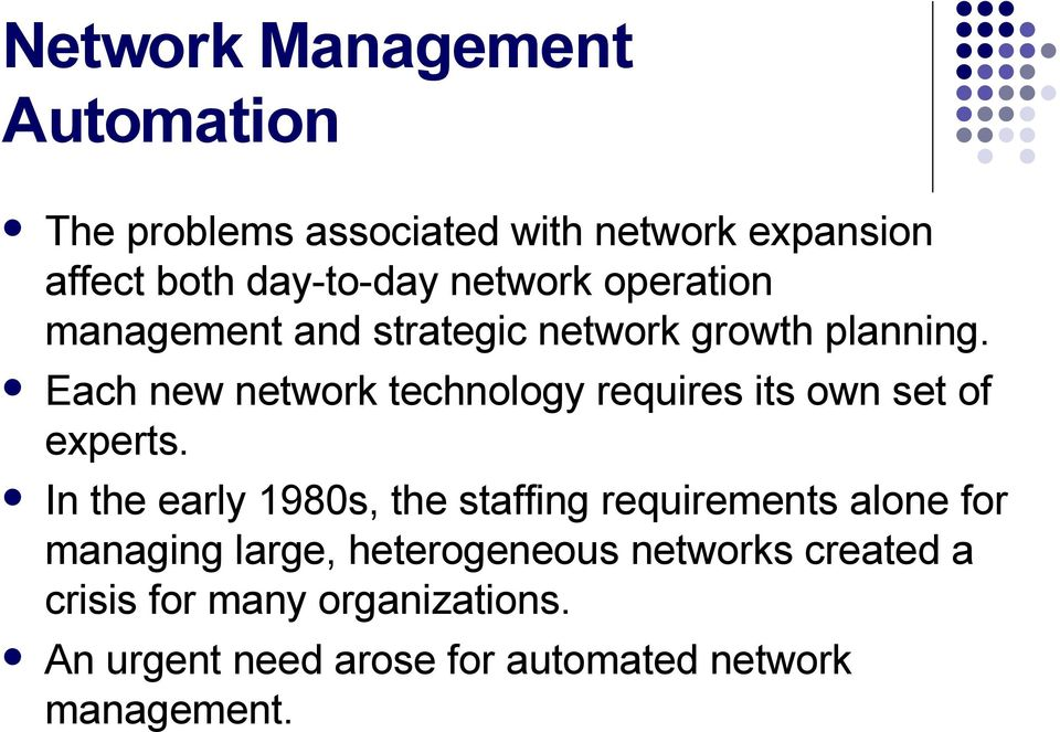 Each new network technology requires its own set of experts.