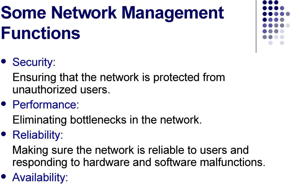 Performance: Eliminating bottlenecks in the network.