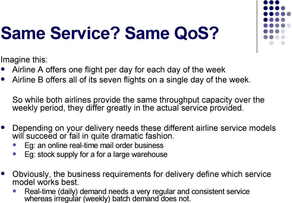 Depending on your delivery needs these different airline service models will succeed or fail in quite dramatic fashion.