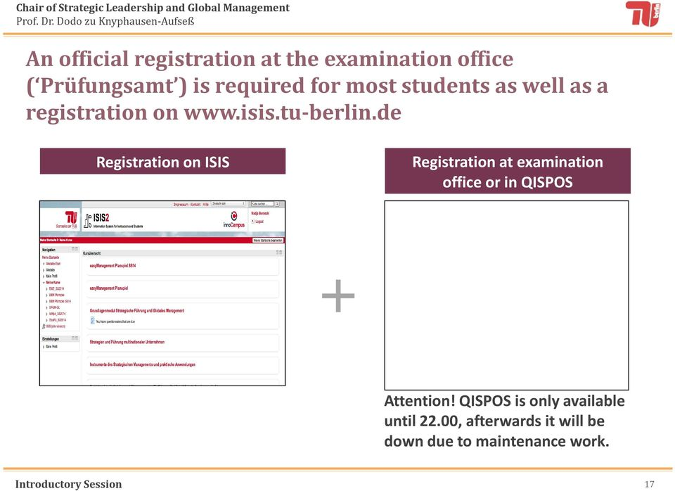 de Registration on ISIS Registration at examination office or in QISPOS +