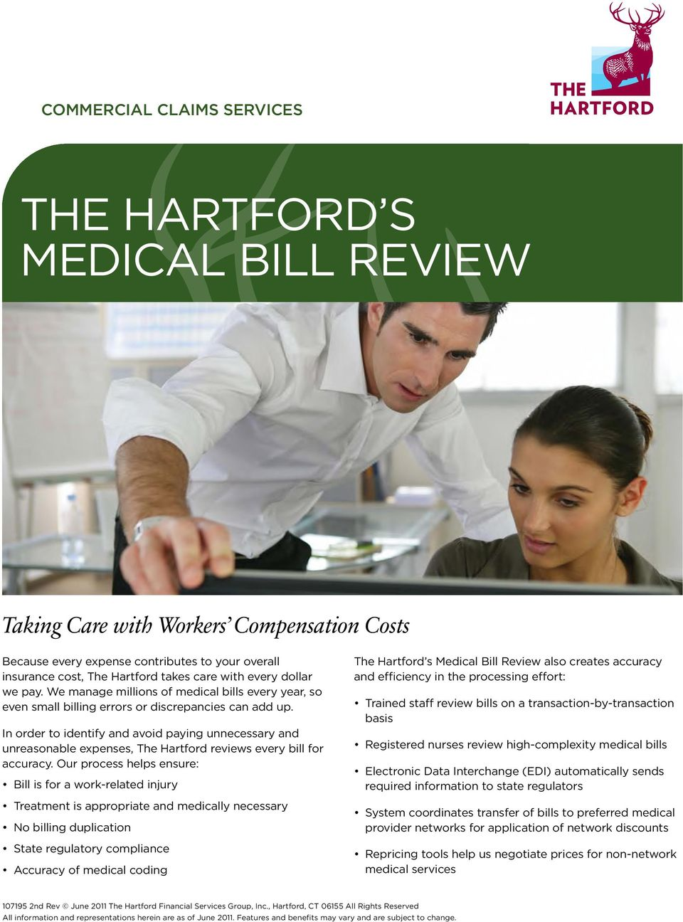 In order to identify and avoid paying unnecessary and unreasonable expenses, The Hartford reviews every bill for accuracy.