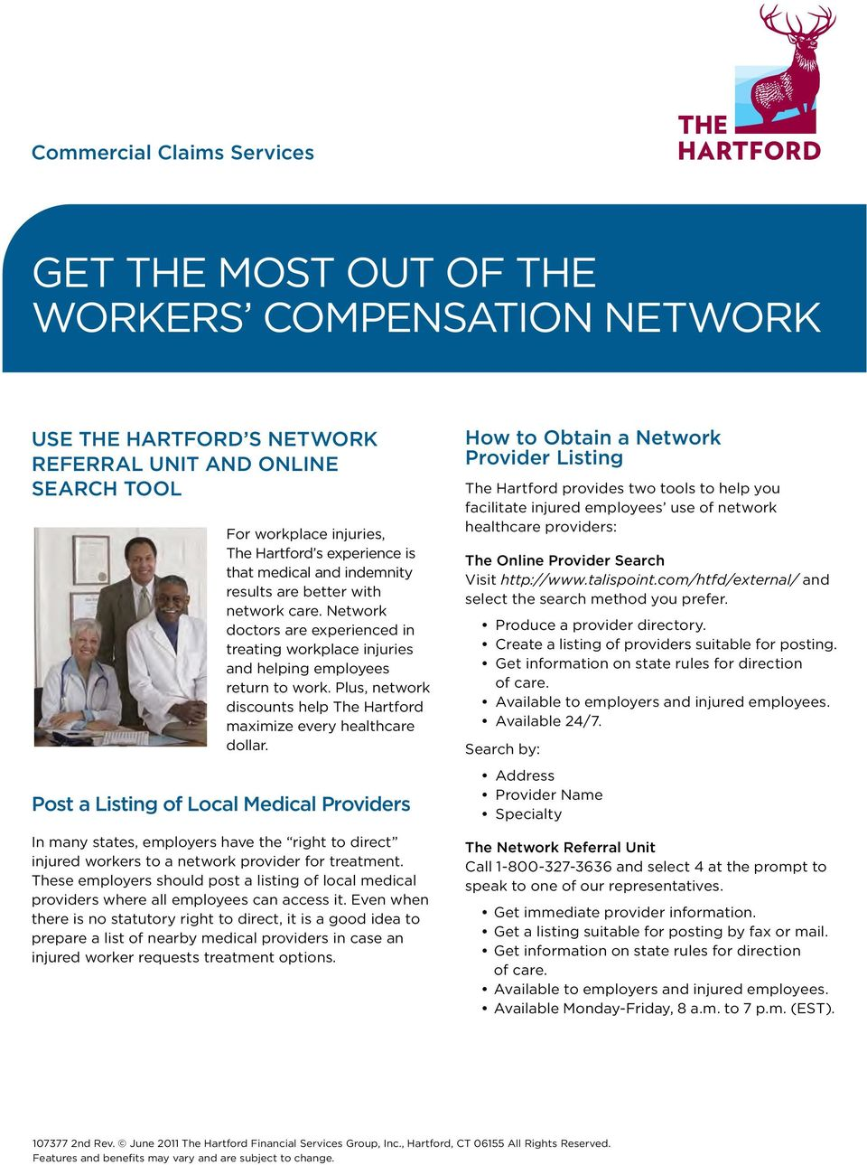 Plus, network discounts help The Hartford maximize every healthcare dollar.