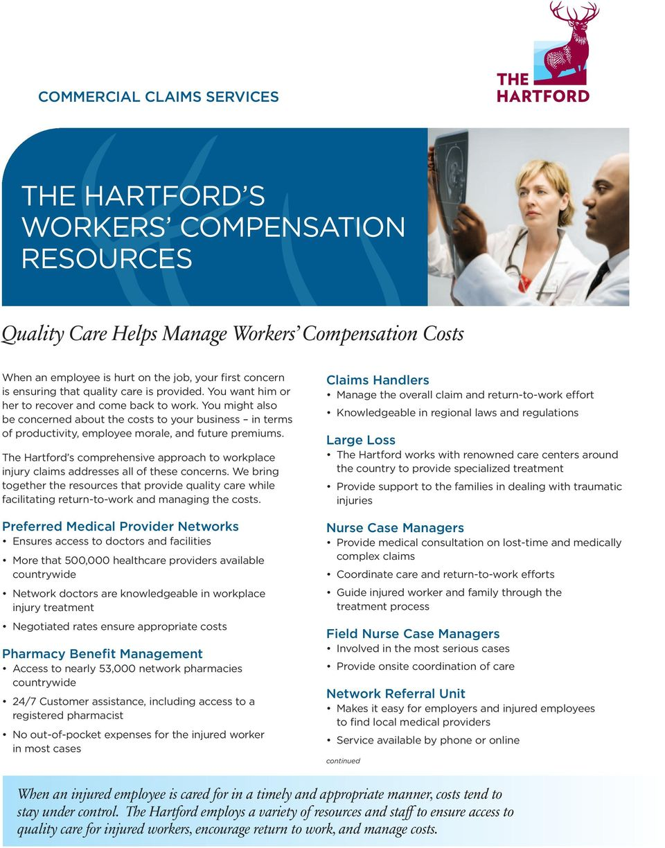 The Hartford s comprehensive approach to workplace injury claims addresses all of these concerns.