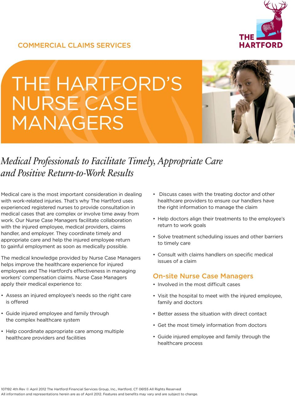 Our Nurse Case Managers facilitate collaboration with the injured employee, medical providers, claims handler, and employer.