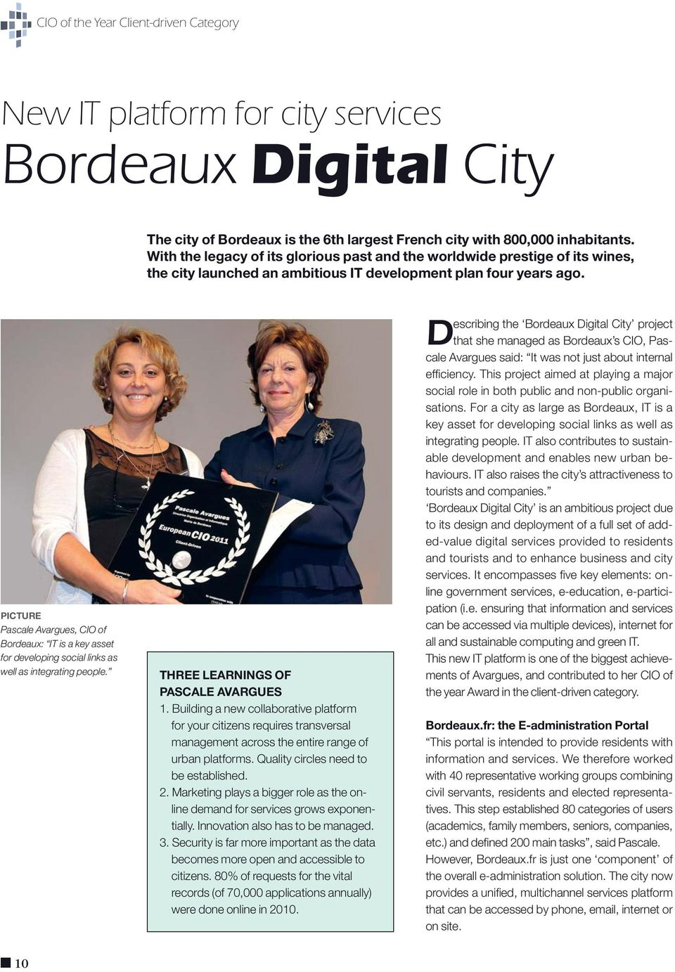 PICTURE Pascale Avargues, CIO of Bordeaux: IT is a key asset for developing social links as well as integrating people. THREE LEARNINGS OF PASCALE AVARGUES 1.