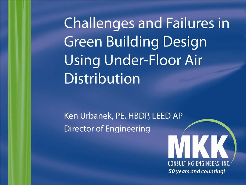 Air Distribution Ken Urbanek, PE,