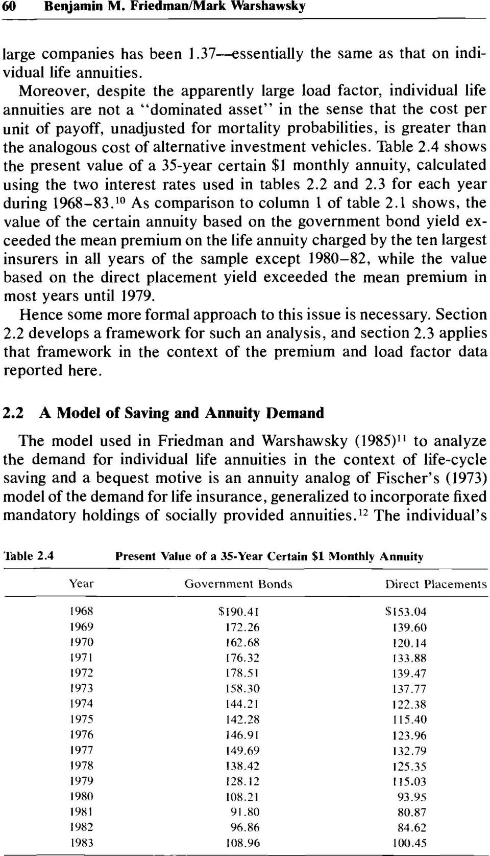 greater than the analogous cost of alternative investment vehicles. Table 2.4 shows the present value of a 35-year certain $1 monthly annuity, calculated using the two interest rates used in tables 2.