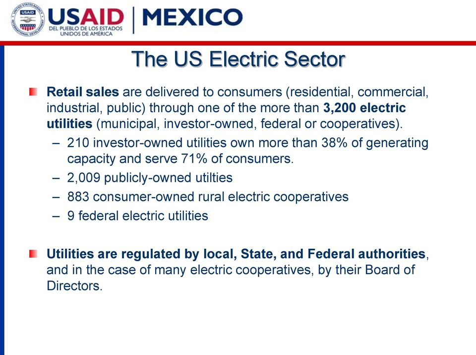 210 investor-owned utilities own more than 38% of generating capacity and serve 71% of consumers.