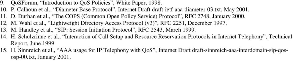 , SIP: Session Initiation Protocol, RFC 2543, March 1999. 14. H. Schulzrinne et al.
