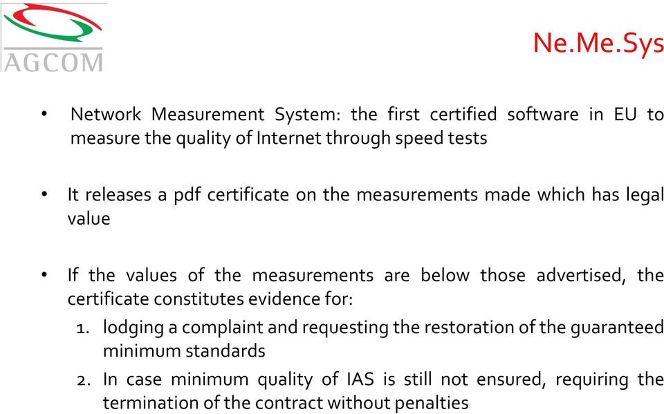 releases a pdf certificate on the measurements made which has legal value If the values of the measurements are below those