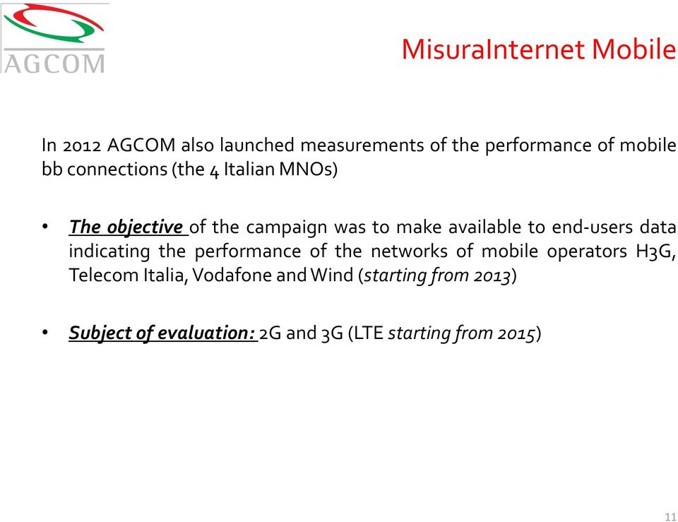 end-users data indicating the performance of the networks of mobile operators H3G, Telecom