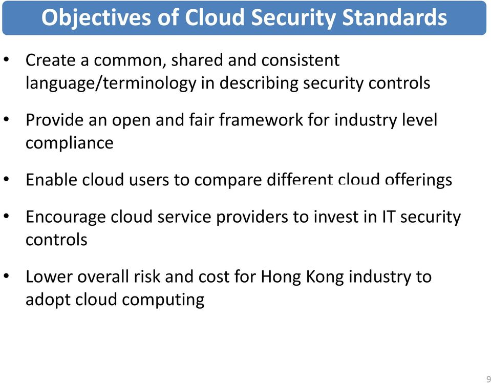 cloud users to compare different cloud offerings off erings Encourage cloud service providers to