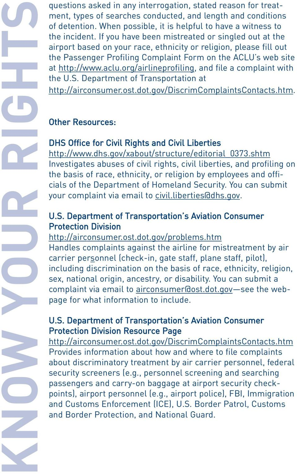 org/airlineprofiling, and file a complaint with the U.S. Department of Transportation at http://airconsumer.ost.dot.gov/discrimcomplaintscontacts.htm.