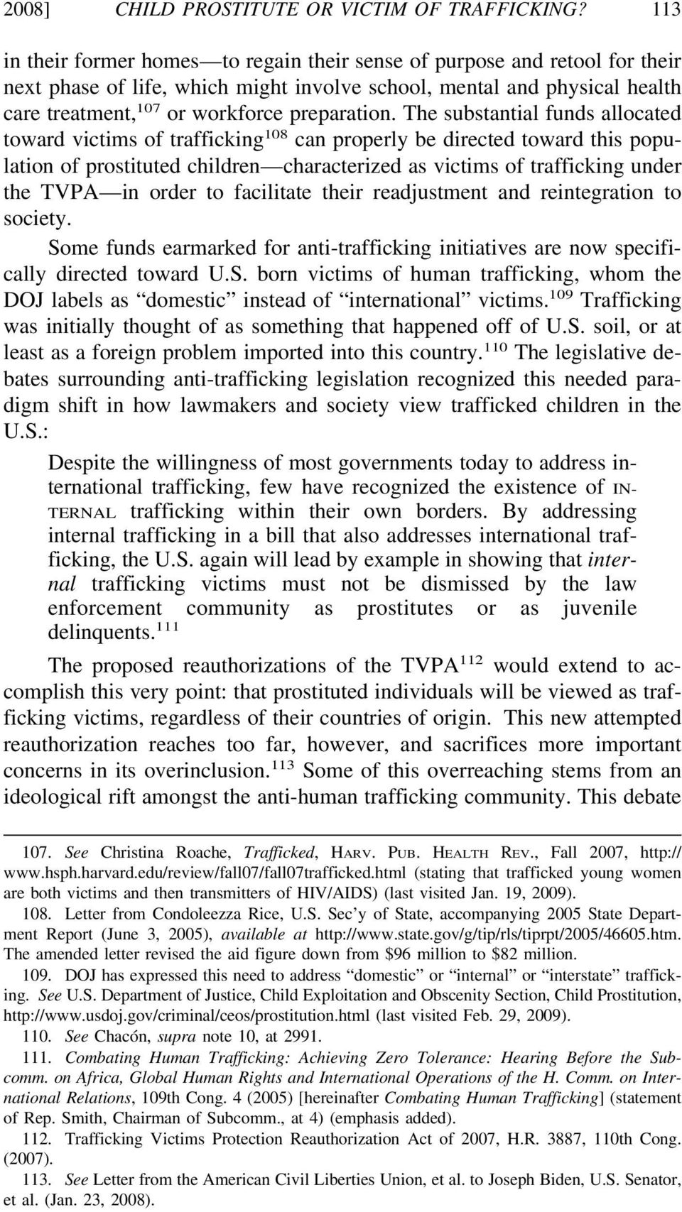 The substantial funds allocated toward victims of trafficking 108 can properly be directed toward this population of prostituted children characterized as victims of trafficking under the TVPA in
