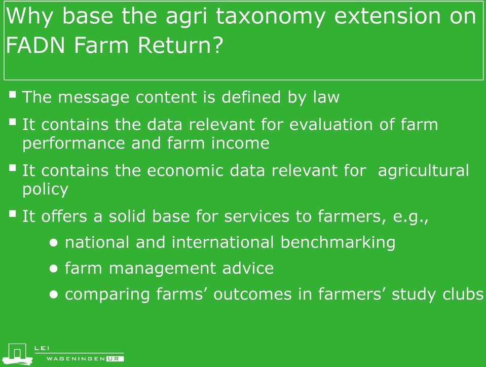 performance and farm income It contains the economic data relevant for agricultural policy It offers