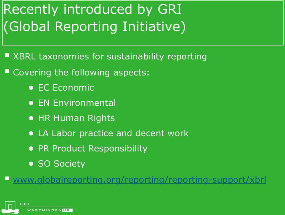 Environmental HR Human Rights LA Labor practice and decent work PR Product