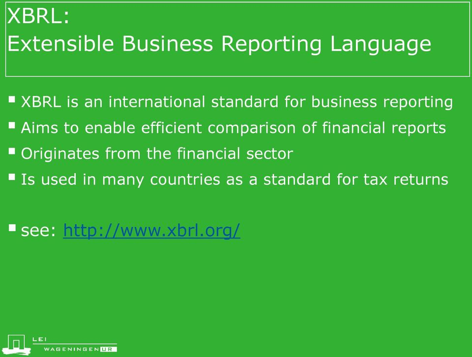 of financial reports Originates from the financial sector Is used in