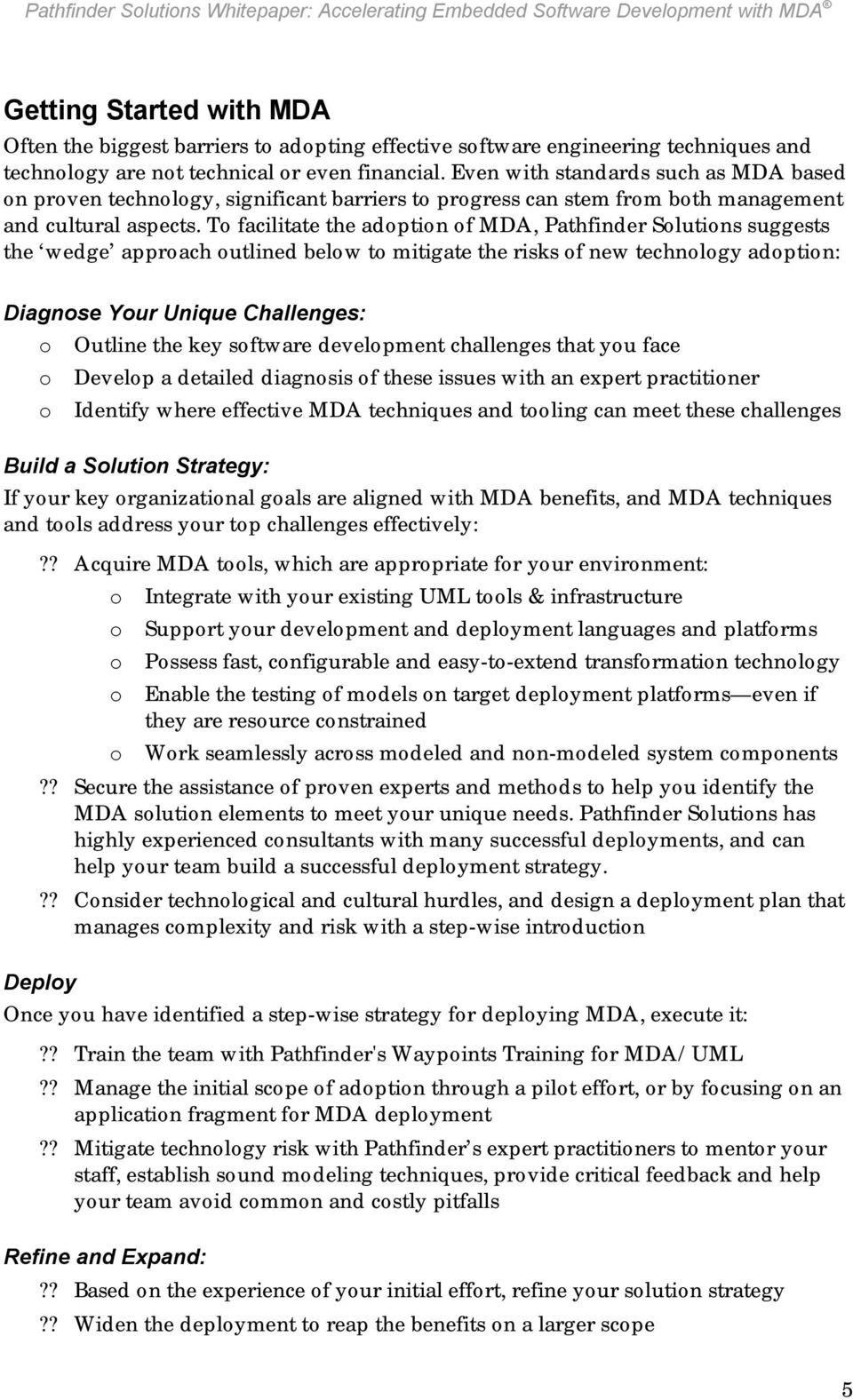 To facilitate the adoption of MDA, Pathfinder Solutions suggests the wedge approach outlined below to mitigate the risks of new technology adoption: Diagnose Your Unique Challenges: o Outline the key